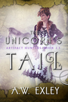 The Unicorn's Tail by A.W. Exley