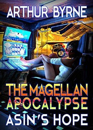 The Magellan Apocalypse: Asin's Hope (The Magellan Apocalypse series Book 2)