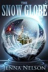 The Snow Globe by Jenna Nelson