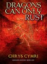 Dragons Can Only Rust (Gonard's Journey #1)