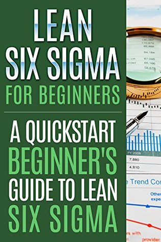 Lean Six Sigma For Beginners, A Quick-Start Beginner's Guide ... by G. Harver