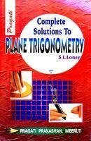 Complete Solutions To Plane Trigonometry Part 1
