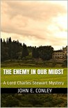 The Enemy in Our Midst (A Lord Charles Stewart Mystery #1)
