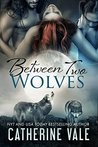 Between Two Wolves (Bite Of The Moon, #1)