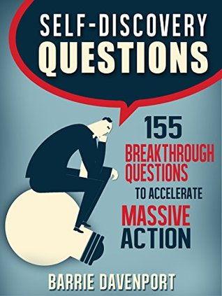 Self-Discovery Questions: 155 Breakthrough Questions to Accelerate Massive Action Descargar Free Books Online Android