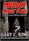 Murder Most Foul by Gary C. King
