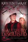 Beautifully Disguised (Beautifully Disguised, #1)
