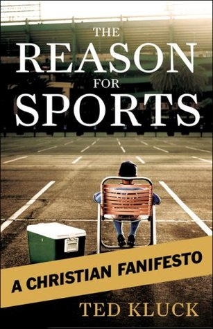 The Reason For Sports by Ted Kluck