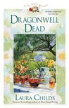 Dragonwell Dead by Laura Childs