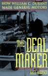 The Deal Maker: How William C. Durant Made General Motors