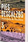 Pies descalzos 3 - Una historia de Hiroshima by Keiji Nakazawa