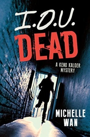 I.O.U. Dead: A Keno Kalder Mystery