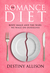 The Romance Diet Body Image and the War We Wage on Ourselves by Destiny Allison