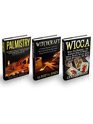 Witchcraft, Wicca & Palmistry Box Set: The Complete Guide To Mastering Witchcraft Magic, Wiccan Spells And Palm Reading For Beginners (Wicca, Witchcraft Books, Palmistry)