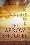 The Arrow Shooter (The Arrow Catcher #2)