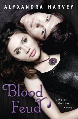 Blood Feud by Alyxandra Harvey