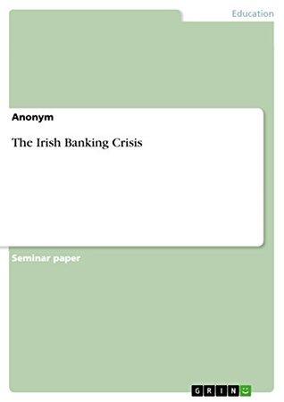 The Irish Banking Crisis