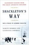Shackleton's Way:...