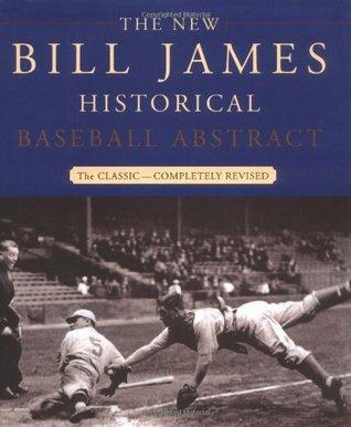 The New Bill James Historical Baseball Abstract by Bill James