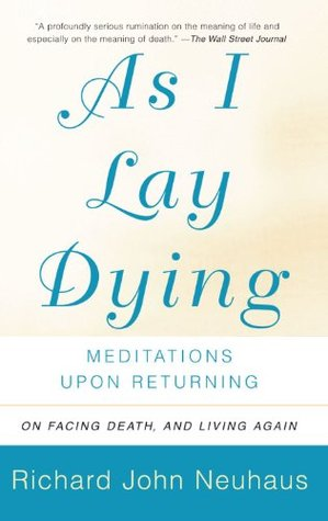 As I Lay Dying: Meditations Upon Returning