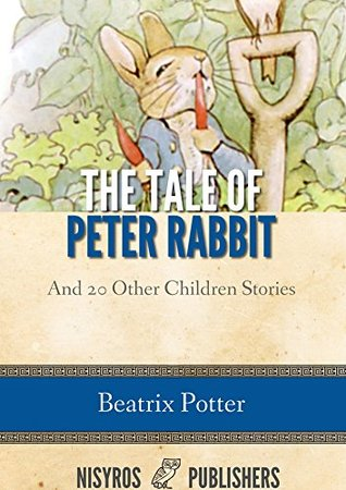 The Tale of Peter Rabbit and 20 Other Children Stories