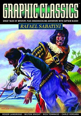 Graphic Classics: Rafael Sabatini: Graphic Classics Volume 13