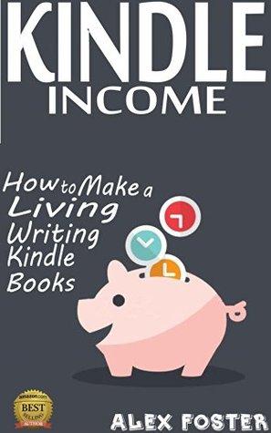Kindle Income: How to Make a Living Writing Kindle Books