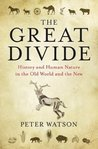 The Great Divide: History and Human Nature in the Old World and the New