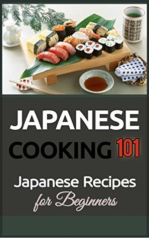 Japanese cooking 101 japanese recipes for beginners by gill matsuko 25434469 forumfinder Images
