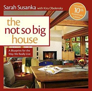 Descargar The not so big house: a blueprint for the way we really live epub gratis online Sarah Susanka