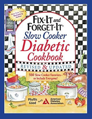 Fix-It and Forget-It Slow Cooker Diabetic Cookbook: 550 Slow Cooker Favorites—to Include Everyone