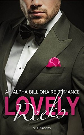 Lovely Weeks (Alpha Billionaire Romance, #2)