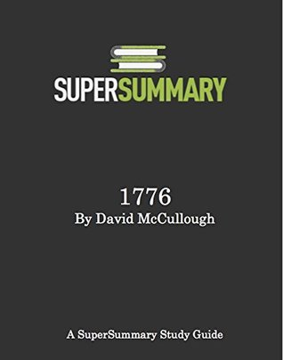 SuperSummary - 1776 by David McCullough - Study Guide & Summary