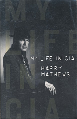 My Life in CIA: A Chronicle of 1973, Mathews, Harry