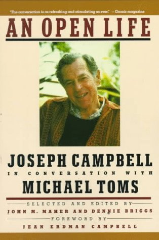 Ebook An Open Life: Joseph Campbell in Conversation with Michael Toms by Joseph Campbell TXT!