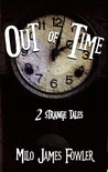 Out of Time: 2 Strange Tales