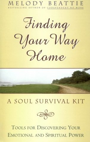Finding Your Way Home - Soul Survival Kit - Tools For Discovering Your Emotional And Spiritual Power