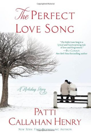 The Perfect Love Song by Patti Callahan Henry