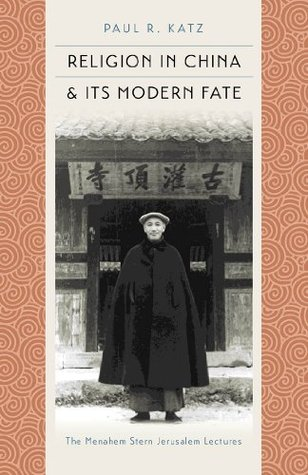 Religion in China and Its Modern Fate (The Menahem Stern Jerusalem Lectures)