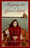Keeping the Good Light by Katherine Kirkpatrick