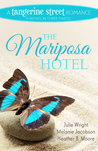 The Mariposa Hotel (A Tangerine Street Romance, #3)