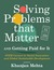 Solving Problems that Matter
