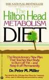 The Hilton Head Metabolism Diet: The Revolutionary New Plan That Teaches Your Body to Burn off Fat--and Keep it off Permanently