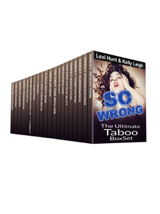 EROTICA: So Wrong: 21 DIRTY TABOO SEX & ROMANCE MEGA BOOKS COLLECTION BUNDLE (Brat, Stepbrother, Man of the House & Forbidden Menages Stories): BONUS:Lesbian Sex..Filthy Desires Women Fiction Series)