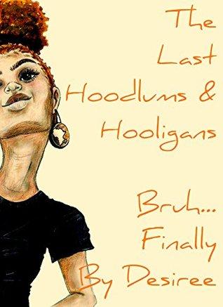 The Last Hoodlums & Hooligans: Parts 1&2 Combined. (Hoodlums & Hooligians Book 6)