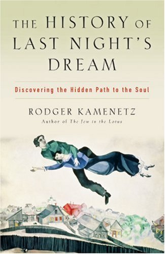 The History of Last Night's Dream: Discovering the Hidden Path to the Soul