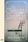Skuggsommar by Mia Öström