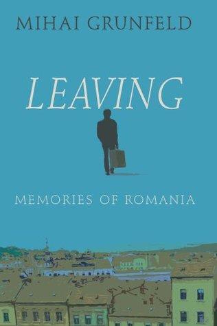 Leaving: Memories of Romania