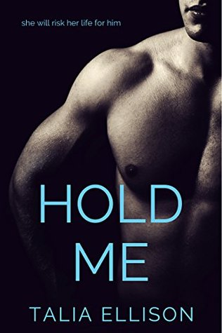 Hold Me by Talia Ellison