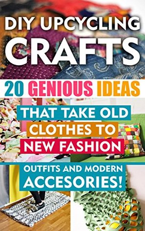 Diy Up Cycling Crafts 20 Genius Ideas That Take Old Clothes To New